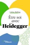Céline Belloq - Etre soi avec Heidegger.