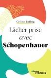 Céline Belloq - Lâcher prise avec Schopenhauer.