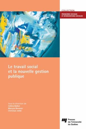 Céline Bellot et Maryse Bresson - Le travail social et la nouvelle gestion publique.