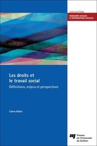 Céline Bellot - Les droits et le travail social - Définitions, enjeux et perspectives.