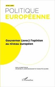 Céline Belot et Laurie Boussaguet - Politique européenne N° 54/2016 : Gouverner (avec) l'opinion au niveau européen.