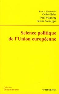 Céline Belot et Paul Magnette - Science politique de l'Union européenne.