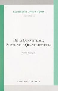 Céline Benninger et  Centre d'études linguistiques - De la quantité aux substantifs quantificateurs.