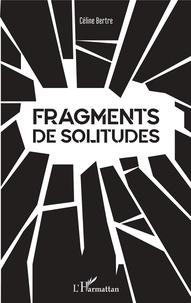 Livres en anglais téléchargement gratuit txt Fragments de Solitudes