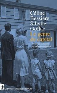 Télécharger des fichiers pdf ebooks gratuits Le genre du capital  - Comment la famille reproduit les inégalités