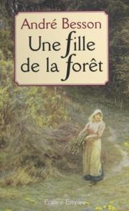 Céline Besson-Chaniet et André Besson - Une fille de la forêt.