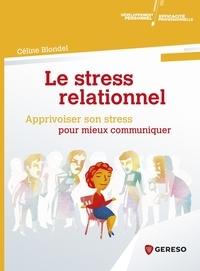 Le stress relationnel- Apprivoiser son stress pour mieux communiquer - Céline Blondel | Showmesound.org