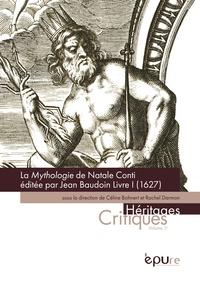 Céline Bohnert et Rachel Darmon - La Mythologie de Natale Conti éditée par Jean Baudoin Livre I (1627).
