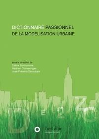 Céline Bonhomme et Hadrien Commenges - Dictionnaire passionnel de la modélisation urbaine.
