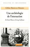 Céline Bonicco-Donato - Une archéologie de l'interaction - De David Hume à Erving Goffman.