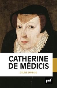 Céline Borello - Catherine de Médicis.