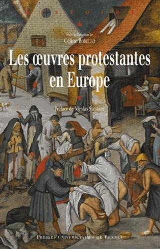 Céline Borello - Les oeuvres protestantes en Europe.