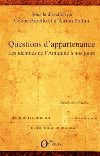 Questions d'appartenance. Les identités de l'Antiquité à nos jours