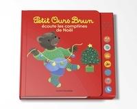 Céline Bour-Chollet - Petit Ours Brun écoute les comptines de Noël.