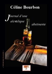 Céline Bourbon - Journal d'une alcoolique abstinente.