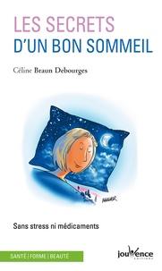 Céline Braun Debourges - Les secrets d'un bon sommeil - Sans stress ni médicaments.