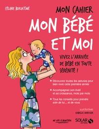 Céline Bukiatmé - Mon cahier mon bébé et moi.