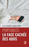 Céline Cabourg et Boris Manenti - Portables : la face cachée des ados - Le livre qui vous donne les codes.