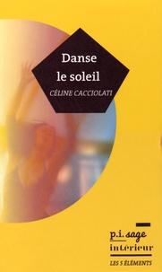 Céline Cacciolati - Danse le soleil.