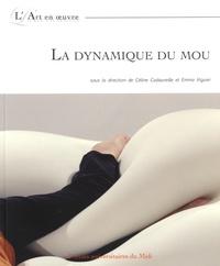 Céline Cadaureille et Emma Viguier - La dynamique du mou.