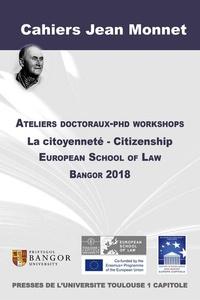 Céline Castets-Renard - Ateliers doctoraux-phd workshops - La citoyenneté - Citizenship - European School of Law Bangor 2018.