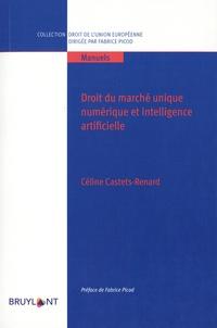 Céline Castets-Renard - Droit du marché unique numérique et intelligence artificielle.