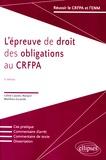 Céline Castets-Renard et Matthieu Escande - L'épreuve de droit des obligations au CRFPA.