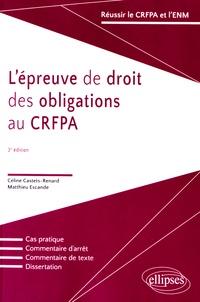 L'épreuve de droit des obligations au CRFPA - Céline Castets-Renard |