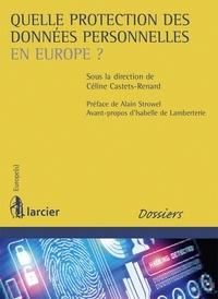 Céline Castets-Renard - Quelle protection des données personnelles en Europe ?.