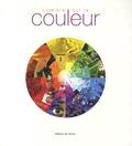 Céline Caumon et Annie Mollard-Desfour - Lumière sur la couleur.
