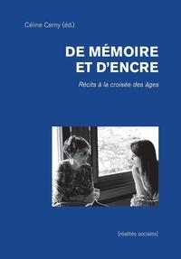 Céline Cerny - De mémoire et d'encre - Récits à la croisée des âges.