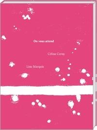 Céline Cerny et Line Marquis - On vous attend.