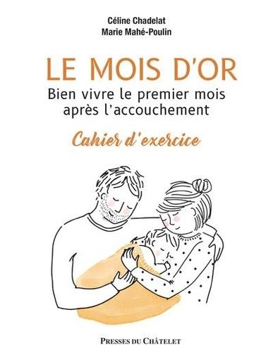 Céline Chadelat et Marie Mahé-Poulin - Le mois d'or - Cahier d'exercices pour se préparer en couple.