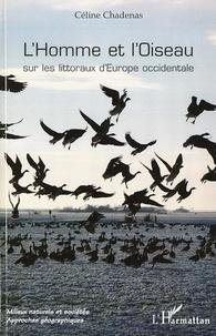 Céline Chadenas - L'Homme et l'Oiseau - Sur les littoraux d'Europe occidentale.