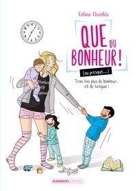 Céline Charlès - Que du bonheur ! (ou presque...) Tome 2 : Trois fois plus de bonheur... et de fatigue !.