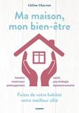 Céline Charron - Ma maison, mon bien-être - Faites de votre habitat votre meilleur allié.