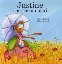 Céline Chevrel et Ninon Maillard - Justine cherche un mari.