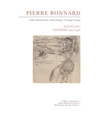 Céline Chicha-Castex et Alain Lévêque - Pierre Bonnard au fil des jours - Agendas 1927-1946.