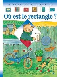 Céline Chollet-Bour et Pascale de Bourgoing - Où est le rectangle ?.