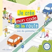Ebook long courrier Je crée mon code de la route avec des gommettes !  - Plus de 50 gommettes à coller ! par Céline Claire, Emilie Graebling (Litterature Francaise)
