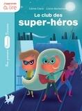 Céline Claire et Claire Wortemann - Le club des super-héros.