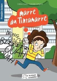 Céline Claire et Isabelle Lintignat - Marre du Tintamarre.