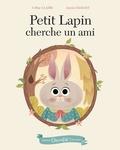 Céline Claire et Aurore Damant - Petit Lapin cherche un ami.