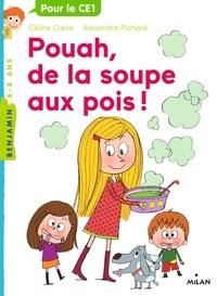 Céline Claire et Florence Langlois - Pouah, de la soupe aux pois !.