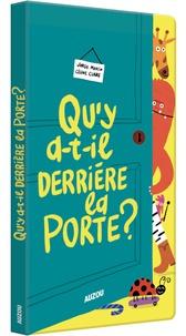 Céline Claire et Jorge Martin - Qu'y a-t-il derrière la porte ?.