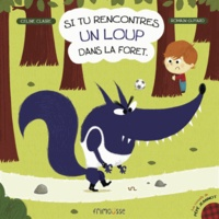 Céline Claire et Romain Guyard - Si tu rencontres un loup dans la forêt.