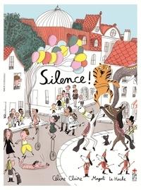 Céline Claire et Magali Le Huche - Silence !.