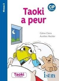Céline Claire et Aurélien Heckler - Taoki a peur - CP niveau 2.
