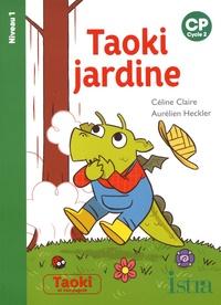 Céline Claire et Aurélien Heckler - Taoki jardine - CP Niveau 1.
