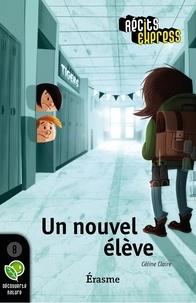 Céline Claire et  Récits Express - Un nouvel élève - Une histoire pour les enfants de 10 à 13 ans.